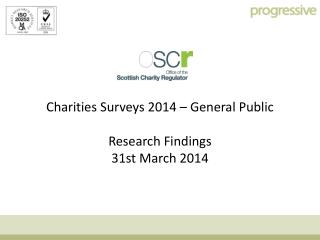 Charities Surveys 2014 – General Public Research Findings 31st March 2014