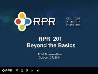 RPR 201 Beyond the Basics