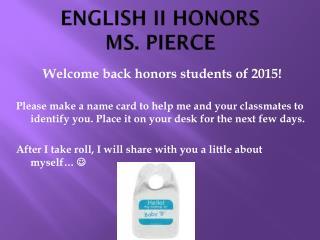 ENGLISH II HONORS MS. PIERCE