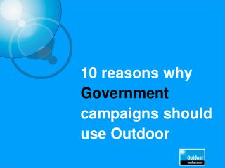 10 reasons why  Government   campaigns should use Outdoor