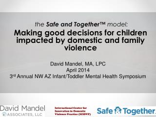 the  Safe and Together™  model: Making good decisions for children impacted by domestic and family violence
