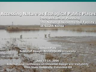 Accessing Nature as Ecological Public Places  Perspectives of Planning  the Nature Environmental Facility in South Korea