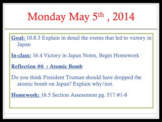 Monday May 5 th  , 2014