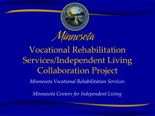 Vocational Rehabilitation Services/Independent Living Collaboration Project