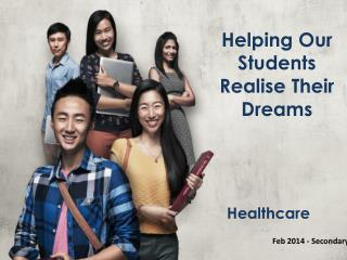 Helping Our Students Realise Their Dreams