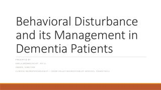 Behavioral Disturbance and its Management in Dementia Patients