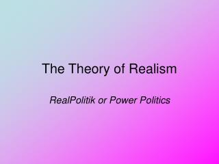 The Theory of Realism