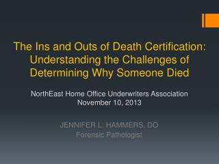 JENNIFER L. HAMMERS,  DO Forensic Pathologist