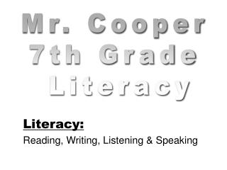 Mr. Cooper 7th Grade  Literacy