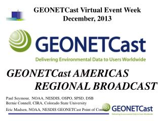 Eric Madsen,  NOAA, NESDIS  GEONETCast Point of Contact