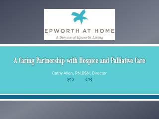 A Caring Partnership with Hospice and Palliative Care