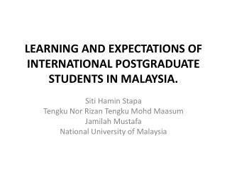 LEARNING AND EXPECTATIONS OF INTERNATIONAL POSTGRADUATE STUDENTS IN MALAYSIA.