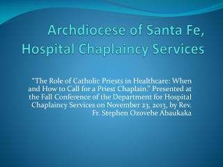 Archdiocese of Santa Fe, Hospital Chaplaincy Services