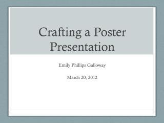 Crafting a Poster Presentation