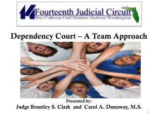 Dependency Court – A Team Approach