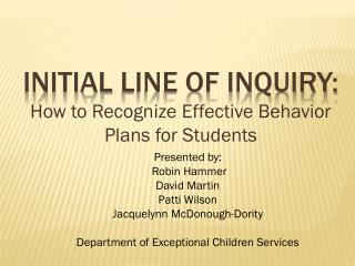 Initial  Line of Inquiry:  How to Recognize Effective Behavior Plans for Students