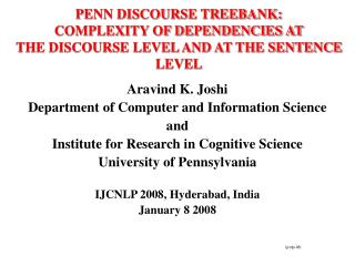 PENN DISCOURSE TREEBANK:  COMPLEXITY OF DEPENDENCIES AT THE DISCOURSE LEVEL AND AT THE SENTENCE LEVEL