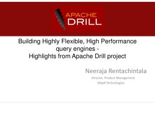 Building Highly Flexible, High Performance query engines -   Highlights from Apache Drill project