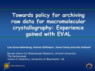 Towards policy for archiving raw data for macromolecular crystallography: Experience gained with EVAL