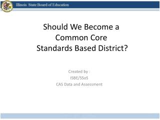 Should We Become a Common Core  Standards Based District?