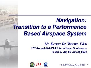 Navigation: Transition to a Performance Based Airspace System