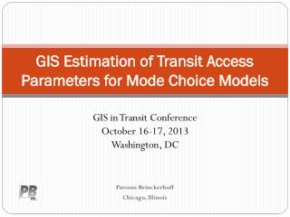 GIS Estimation of Transit Access Parameters for Mode Choice  Models