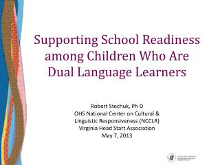 Supporting School Readiness among Children Who Are Dual Language Learners