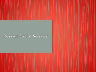 Russia: Social Science