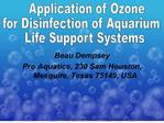 used in municipal water treatment since 1906 for disinfection of mountain water. strongest know oxidant. disinfection do
