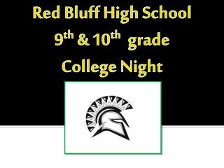 Red Bluff  H igh  S chool 9 th  & 10 th   grade College  Night
