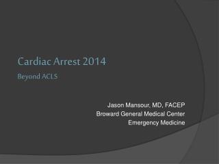 Cardiac Arrest  2014 Beyond ACLS