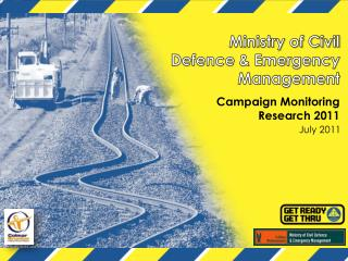 Ministry of Civil Defence & Emergency Management Campaign Monitoring Research 2011