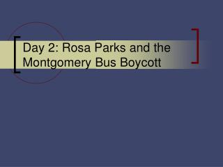 Day 2: Rosa Parks and the Montgomery Bus Boycott