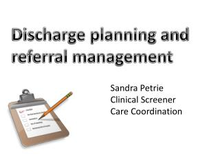 Discharge planning and referral management
