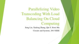 Parallelizing Video Transcoding With Load Balancing On Cloud Computing