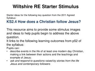 Wiltshire RE Starter Stimulus Starter ideas for the following key question from the 2011 Agreed Syllabus: KS2.4 How doe