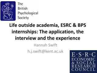 Life outside academia, ESRC & BPS internships: The application, the interview and the experience