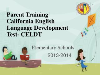 Parent Training California English Language Development Test- CELDT