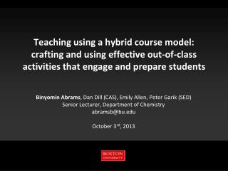 Teaching using a hybrid course model: crafting and using effective out-of-class activities that engage and prepare stude