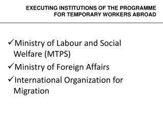 Ministry of Labour and Social Welfare (MTPS) Ministry of Foreign Affairs  International Organization for Migration