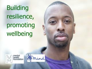 Building resilience,  promoting wellbeing