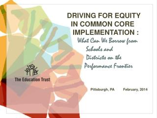 DRIVING FOR EQUITY   IN COMMON CORE     IMPLEMENTATION :  What Can We Borrow from             Schools and              D