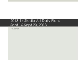 2013-14 Studio Art Daily Plans	 Sept 16-Sept 20, 2013