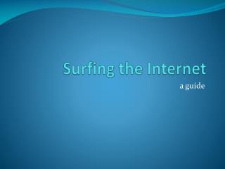 Surfing the Internet