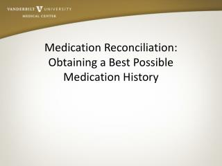 Medication Reconciliation: Obtaining a Best Possible Medication History