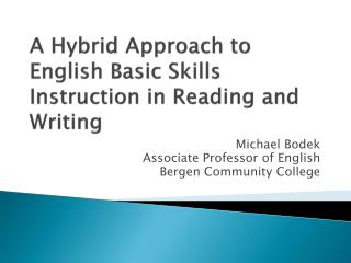 A  Hybrid Approach to English Basic Skills  Instruction in Reading and Writing