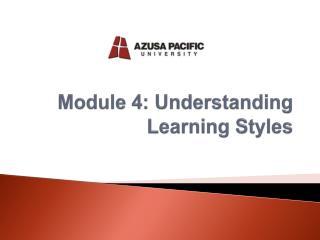 Module 4: Understanding Learning Styles