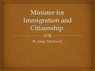 Minister f or Immigration and Citizenship.