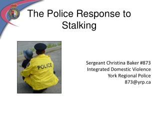 The Police Response to Stalking