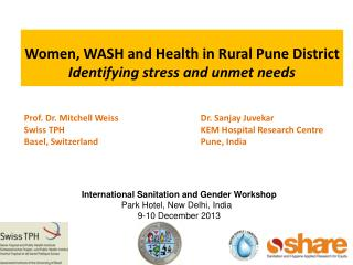 Women , WASH and Health in Rural Pune District Identifying stress and unmet needs